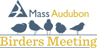 Mass Audubon Birder's Meeting